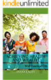 Achieving Health and Wealth: With Essential Oils