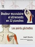 Douleur musculaire et étirements en 32 planches: Les points gâchettes