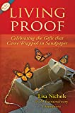 Living Proof: Celebrating the Gifts That Came
