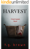 Harvest: A Josh Ingram Novel (Josh Ingram Series Book 2)