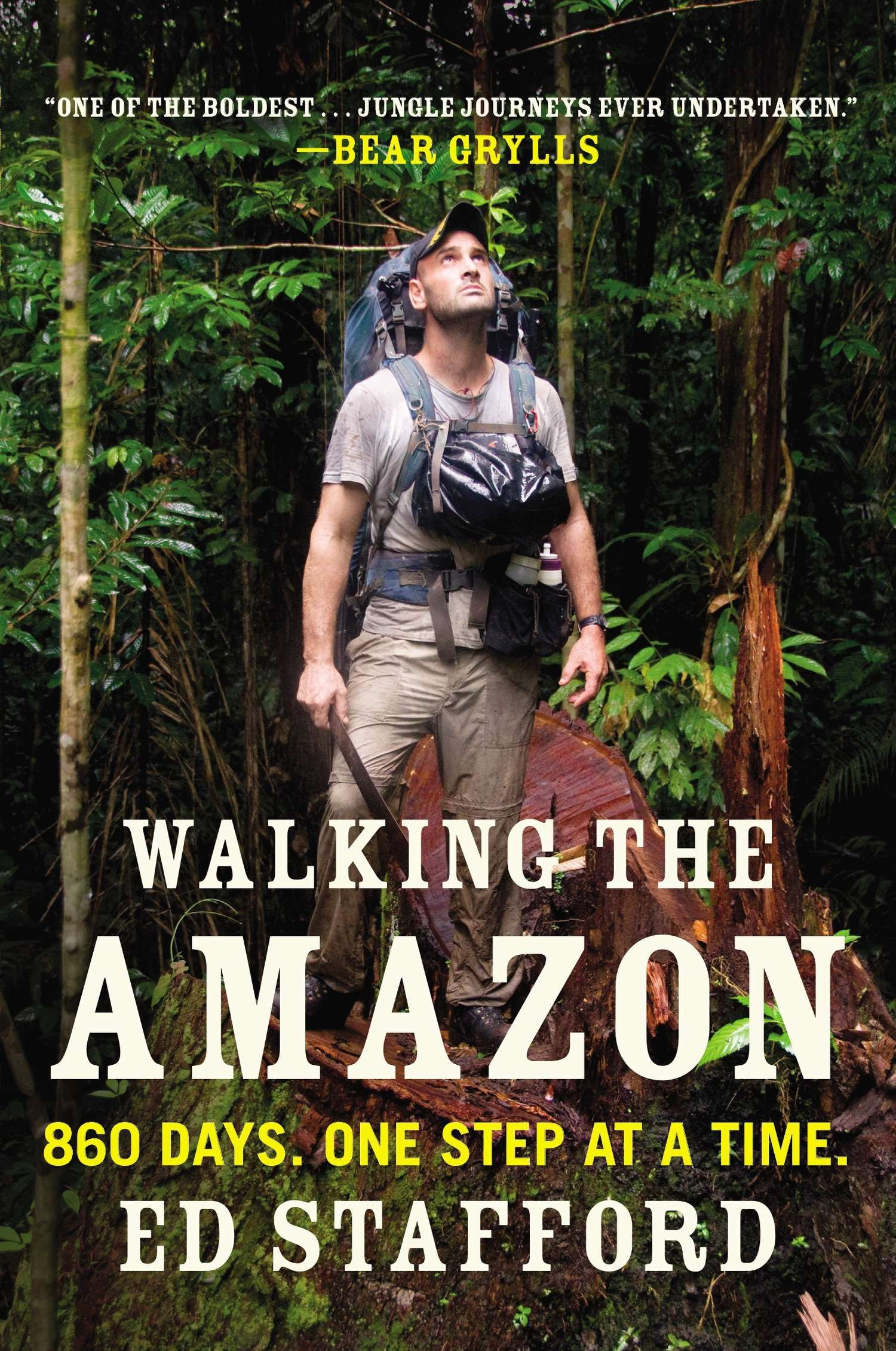 Walking the Amazon: 860 Days. One Step at a Time.: Ed Stafford:  9780452298262: Amazon.com: Books