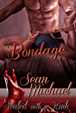 Bondage (Sealed with a Kink, Book 8) by Sean Michael (English Edition)