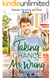 Taking a Chance on Mr. Wrong: A Christian Contemporary Romance (Taking Chances on Love Series Book 2)