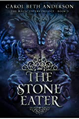 The Stone Eater (The Magic Eaters Trilogy Book 3) Kindle Edition