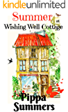 Summer at Wishing Well Cottage: A perfectly uplifting romance for Summer 2018