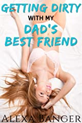 Getting Dirty With My Dad's Best Friend (First Time Older Man Younger Woman Pregnancy Romance) Kindle Edition