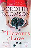The Flavours of Love: The Richard & Judy Bestselling Author (English Edition)