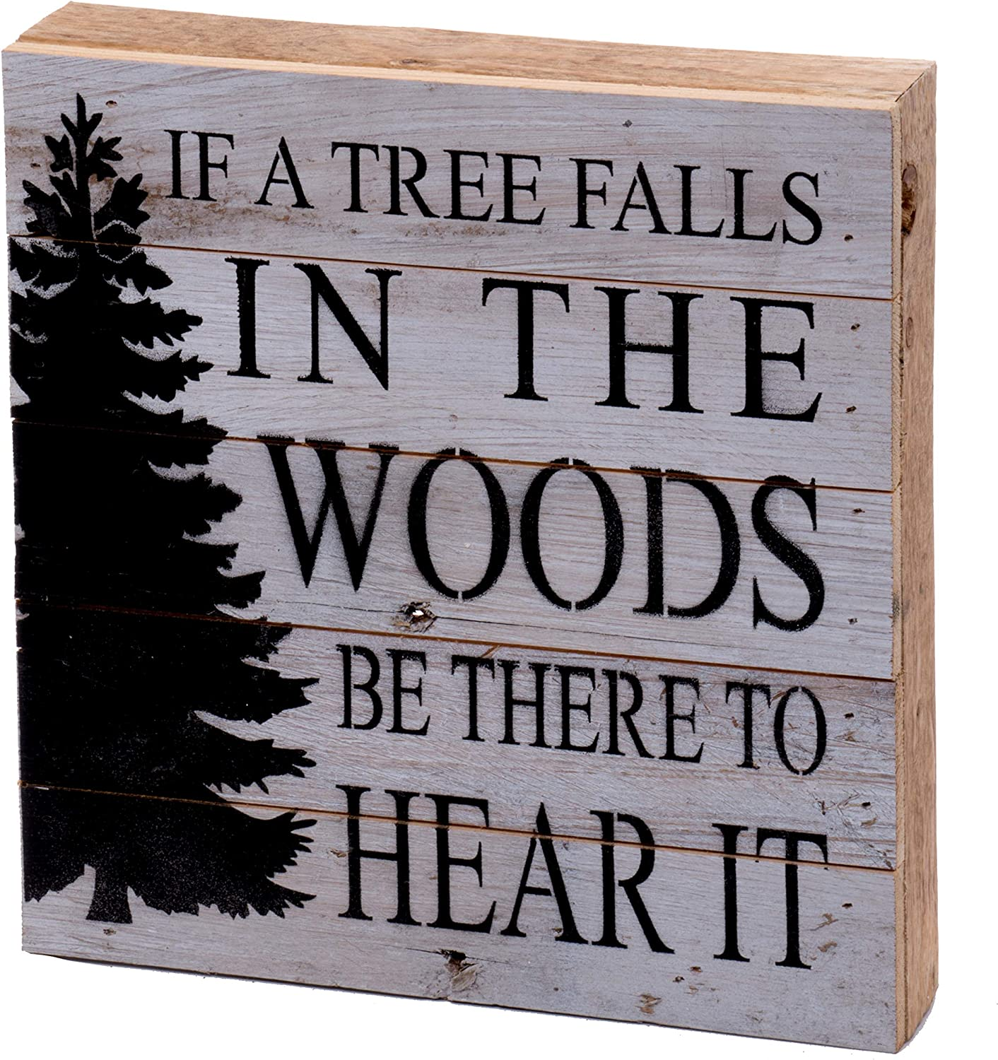 Second Nature By Hand 10x10 Inch Reclaimed Wood Art, Handcrafted Decorative Wall Plaque — IF A Tree Falls in The Woods BE There to Hear IT
