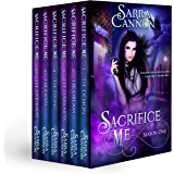 Sacrifice Me: The Complete Season One (Sacrifice Me Season One Book 1)