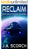 Reclaim: Book 1 of the Reclaim Series