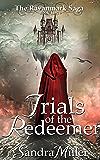 Trials of the Redeemer: Book Three of the Ravanmark Saga
