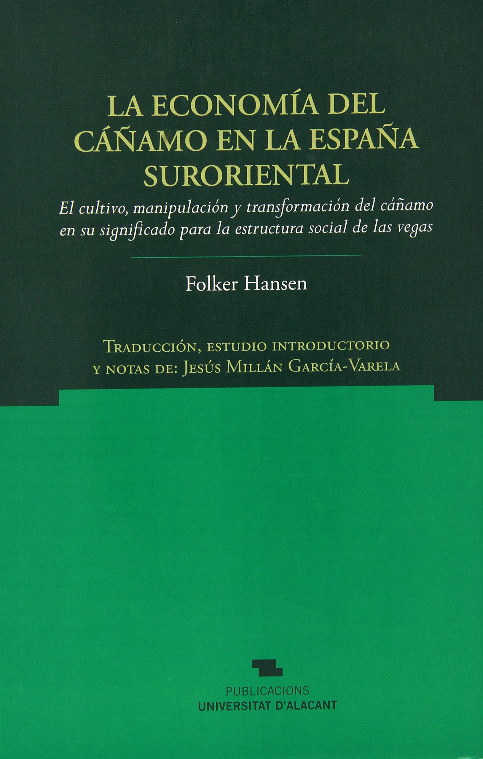 Economía Del Cáñamo En La España Suroriental,La Norte Crítico: Amazon.es: Hansen, Folker, Millán García-Varela, Jesús: Libros