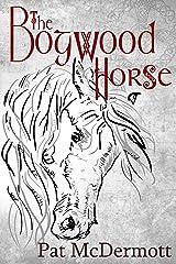 The Bogwood Horse Kindle Edition