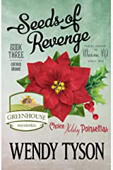 Seeds of Revenge (A Greenhouse Mystery Book 3) Kindle Edition