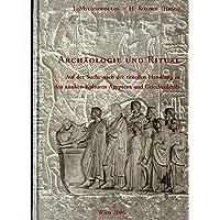 Archäologie und Ritual: Auf der Suche nach der rituellen Handlung in den antiken Kulturen Ägyptens und Griechenlands
