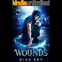 Wounds: A Dark Urban Fantasy Novel (Angels Falling Book 1)