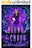 Bound By Chaos: An Epic Reverse Harem Sci-Fantasy Romance (Breath of Chaos Book 2)