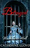 Betrayed: Windemere Hall Trilogy: Book 2 (Victorian Villains)