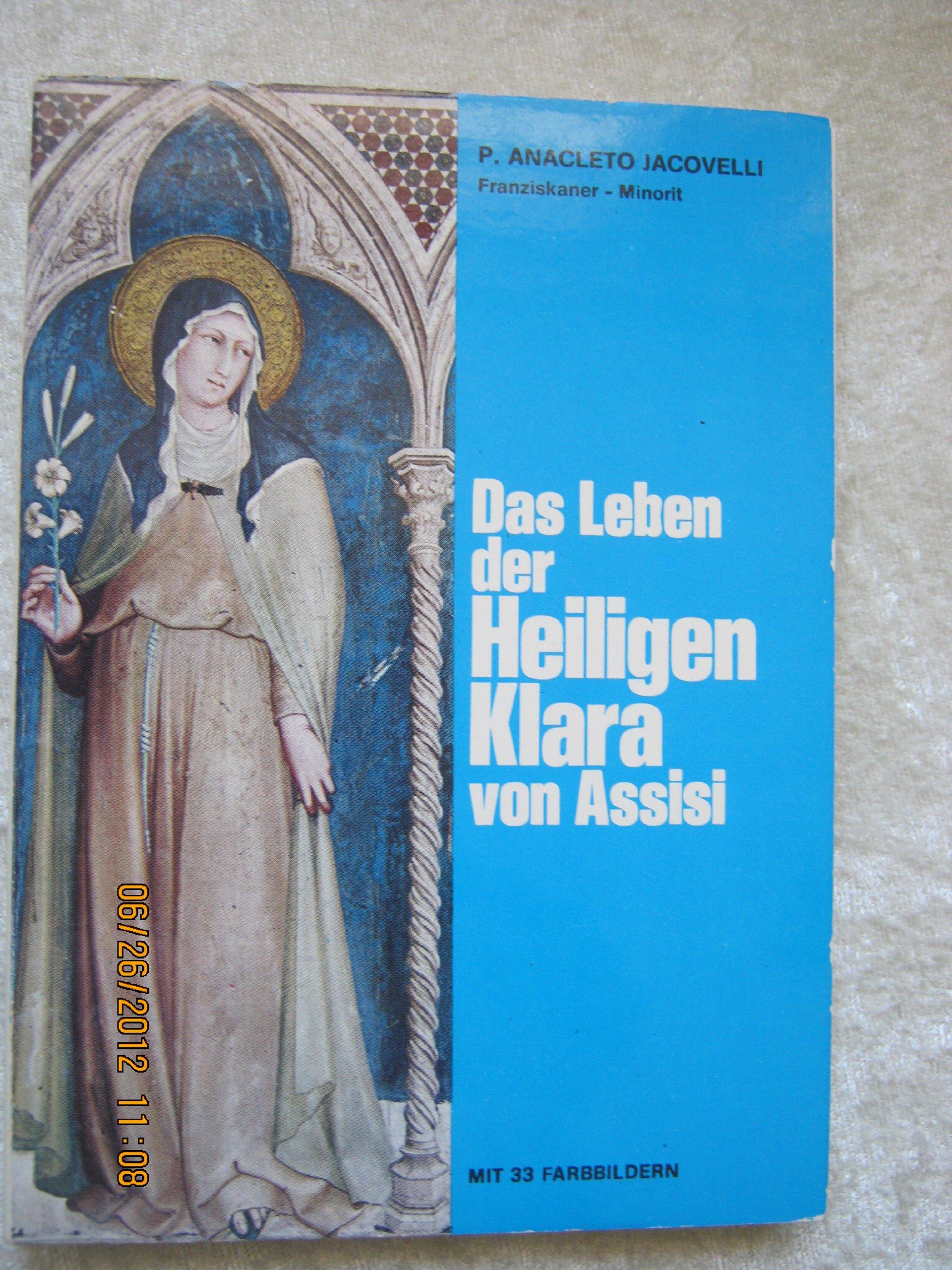 Das Leben der Heiligen Klara von Assisi
