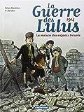 La Guerre des Lulus, Tome 1 : 1914 : La maison des enfants trouvés