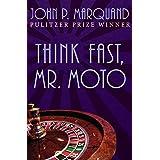 Think Fast, Mr. Moto (The Mr. Moto Novels)