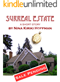 Surreal Estate: A Short Story