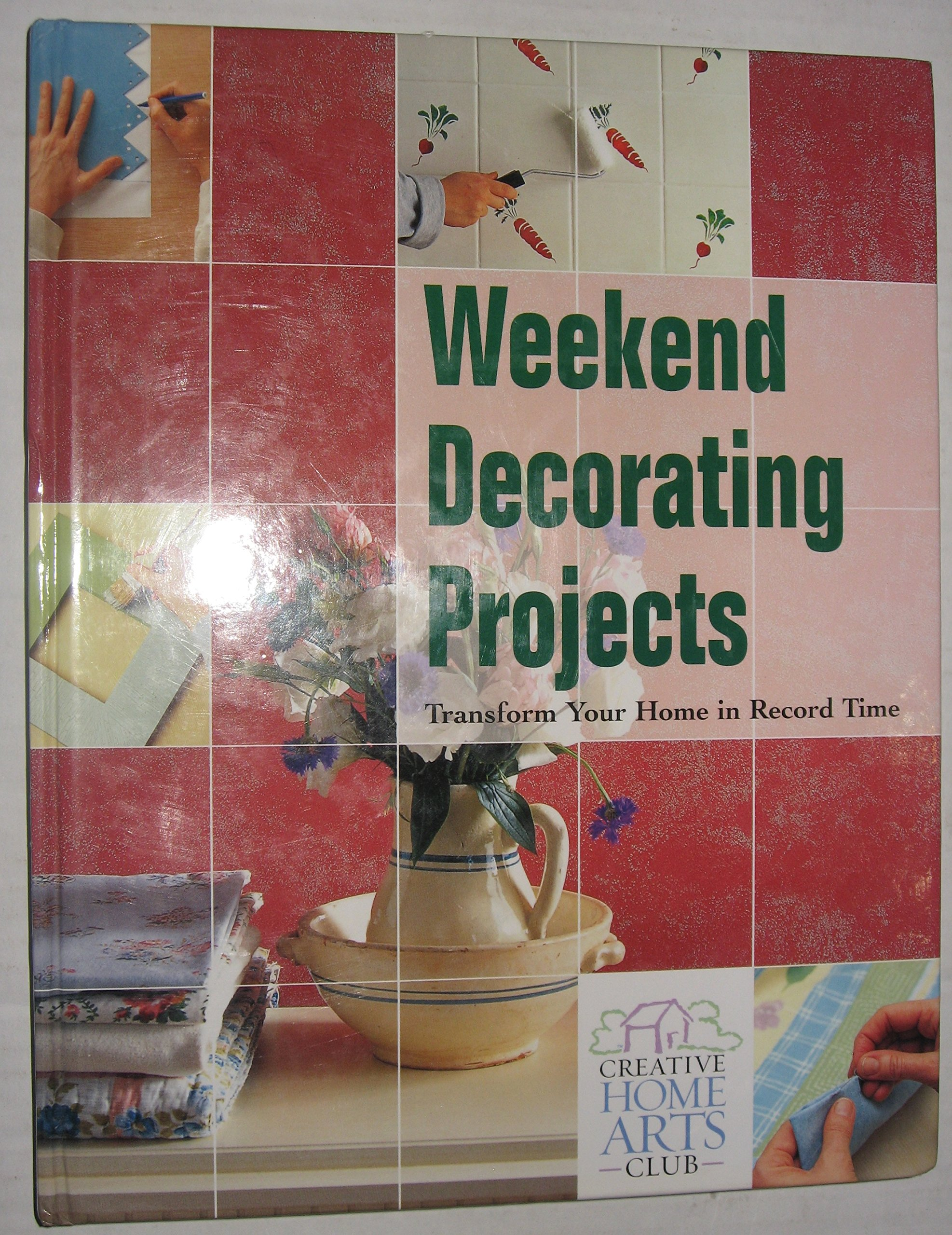 Weekend Decorating Projects Transform Your Home In Record Time ebook