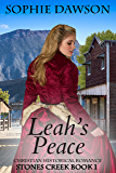 Leah's Peace: Christian Historical Romance (Stones Creek Book 1)