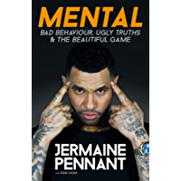 Mental - Bad Behaviour, Ugly Truths and the Beautiful Game