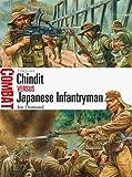 Chindit vs Japanese Infantryman: 1943-44 (Combat, Band 10)