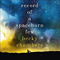 Record of a Spaceborn Few: Wayfarers, Book 3
