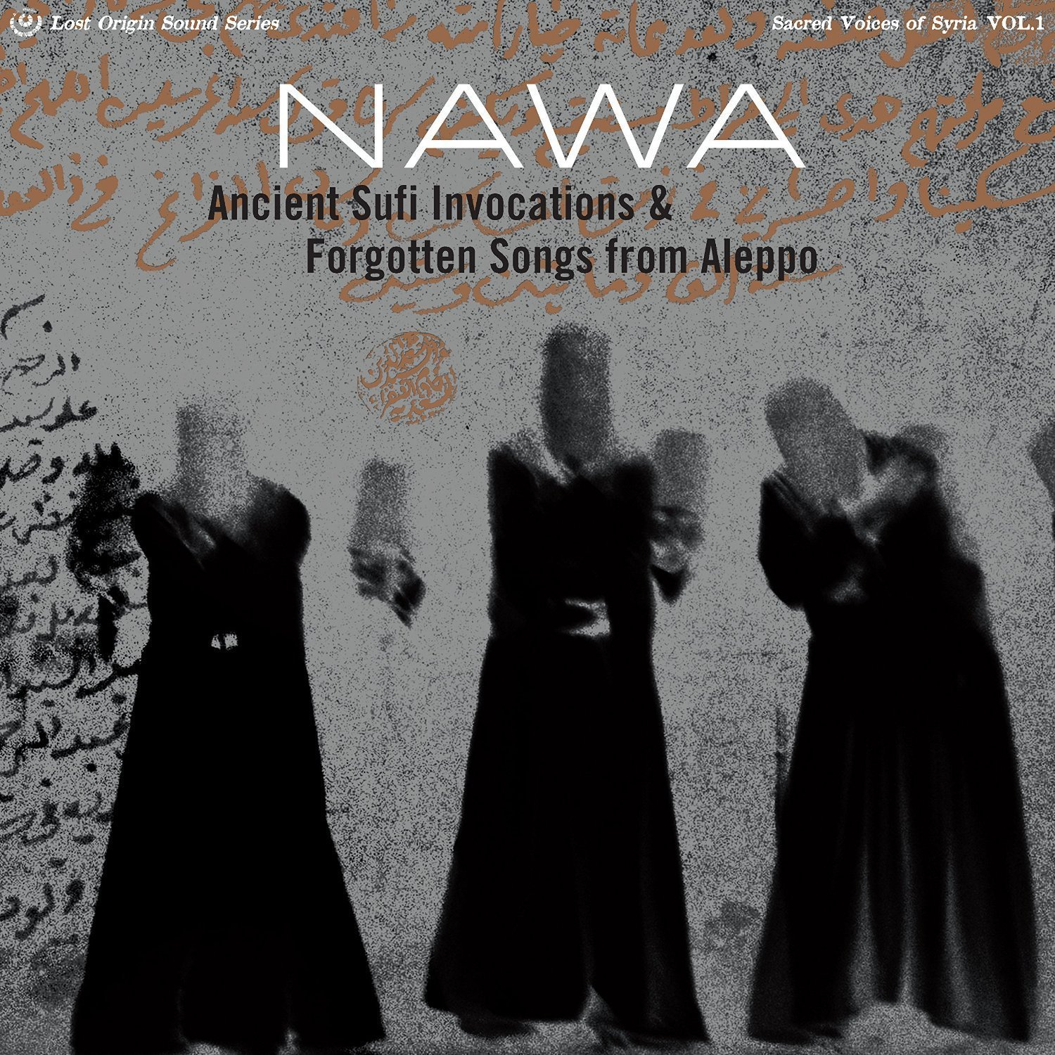 Ancient Sufi Invocations & Forgotten Songs of Aleppo