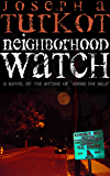 Neighborhood Watch (A Crime Fiction Mystery Novel)