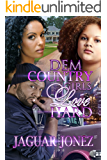 Dem Country Girls Love Hard: Everybody Starts Off With A Clean Slate