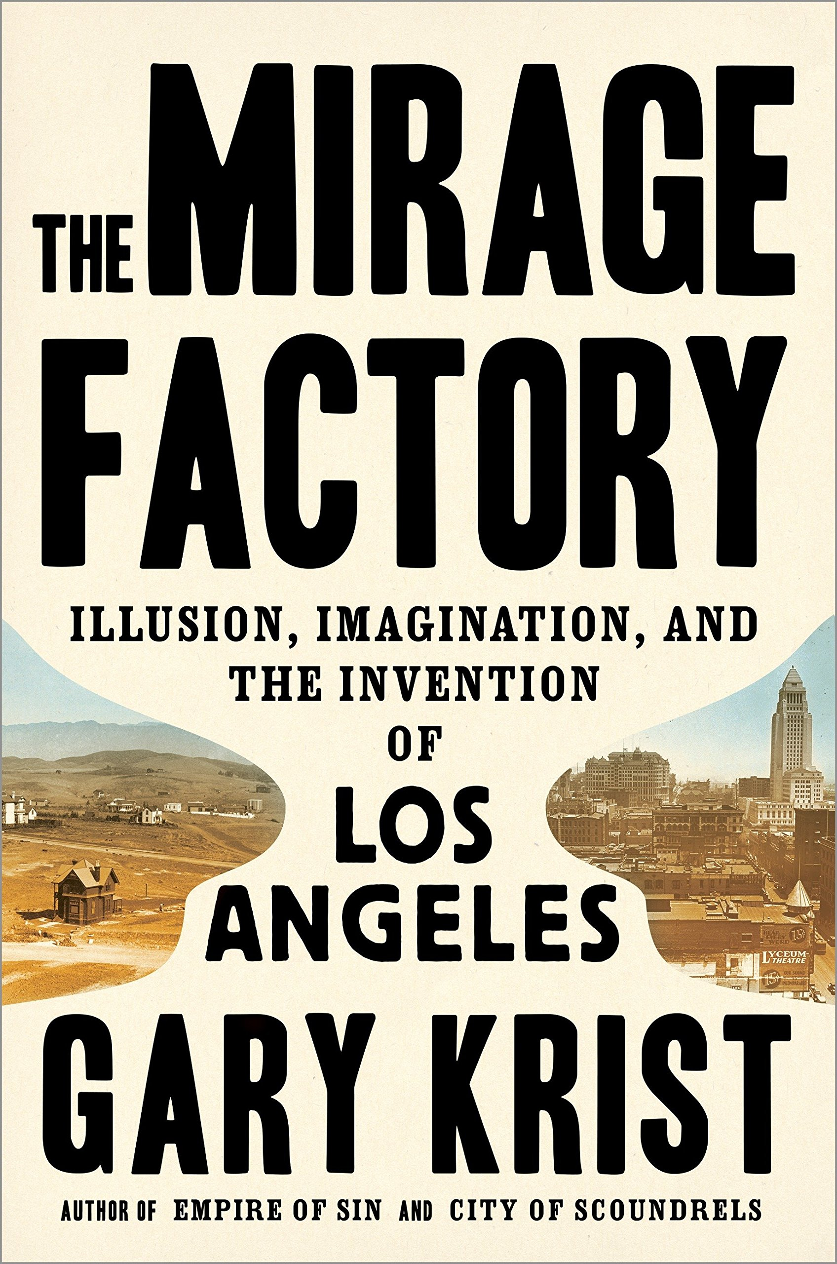 Read Online The Mirage Factory: Illusion, Imagination, and the Invention of Los Angeles pdf