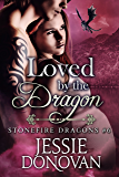 Loved by the Dragon (Stonefire British Dragons Book 6)