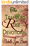 The Trampled Rose Devotional: Study Guide for the Trampled Rose Series