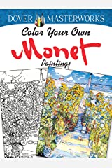 Dover Masterworks: Color Your Own Monet Paintings Paperback