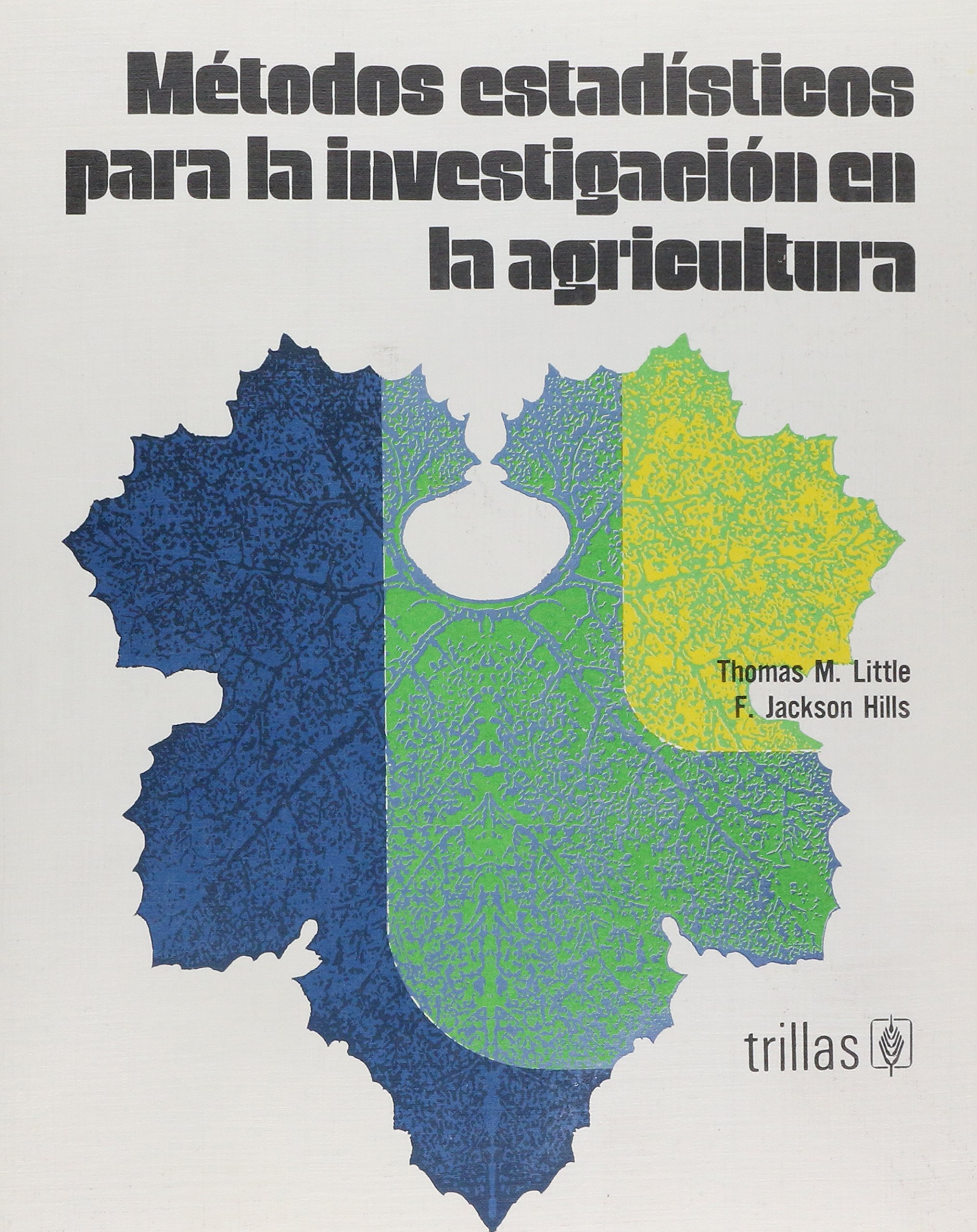 MÉTODOS ESTADÍSTICOS PARA LA INVESTIGACIÓN EN LA AGRICULTURA ...