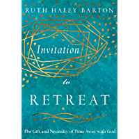 Invitation to Retreat: The Gift and Necessity of Time Away with God (The Transforming Resources Set) (English Edition)
