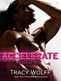 Accelerate: A Hotwired Novel