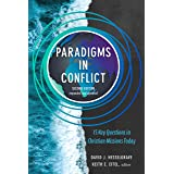 Paradigms in Conflict: 15 Key Questions in Christian Missions Today