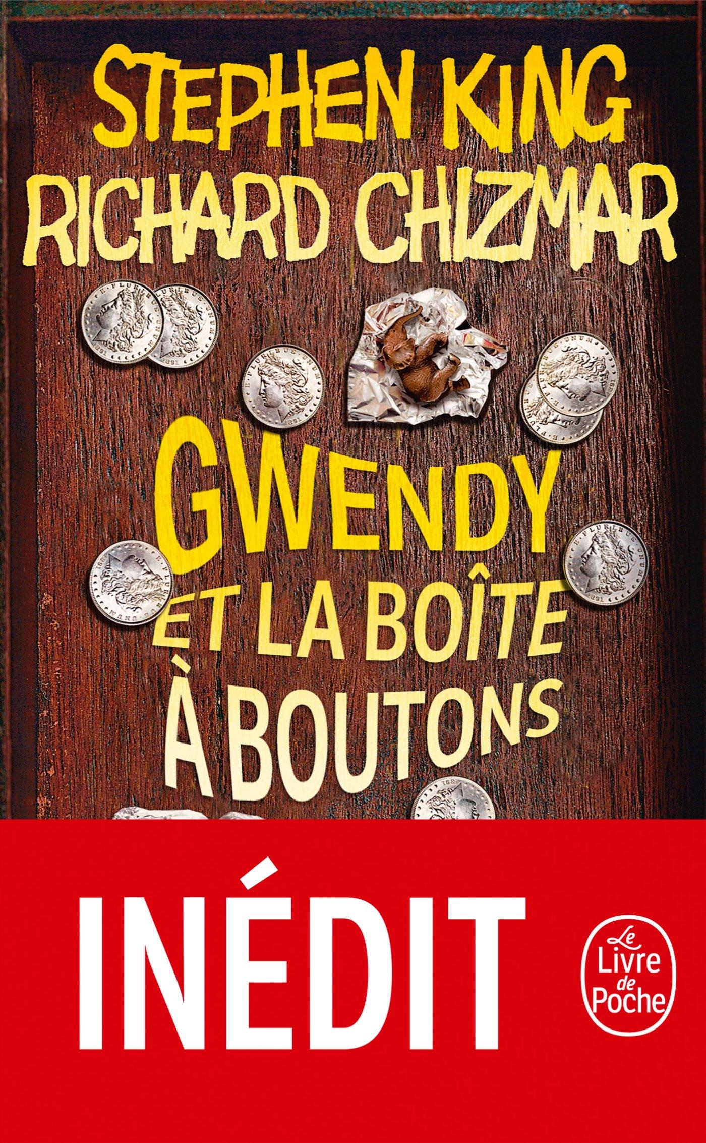 Gwendy et la boîte à boutons Broché – 5 septembre 2018 Stephen King Richard Chizmar Le Livre de Poche 2253083577