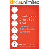 Hemingway Didn't Say That: The Truth Behind Familiar Quotations (English Edition)