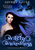 Witchy Wickedness: Updated and Expanded 2017 Edition (Charmed Chronicles)