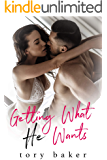 Getting What He Wants:  A Brother's Best Friend Romance