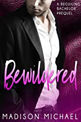 Bewildered: A Beguiling Bachelor Prequel