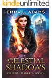Celestial Shadows (Celestial Marked Book 4)