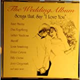 The Wedding Album: Songs That Say I Love You