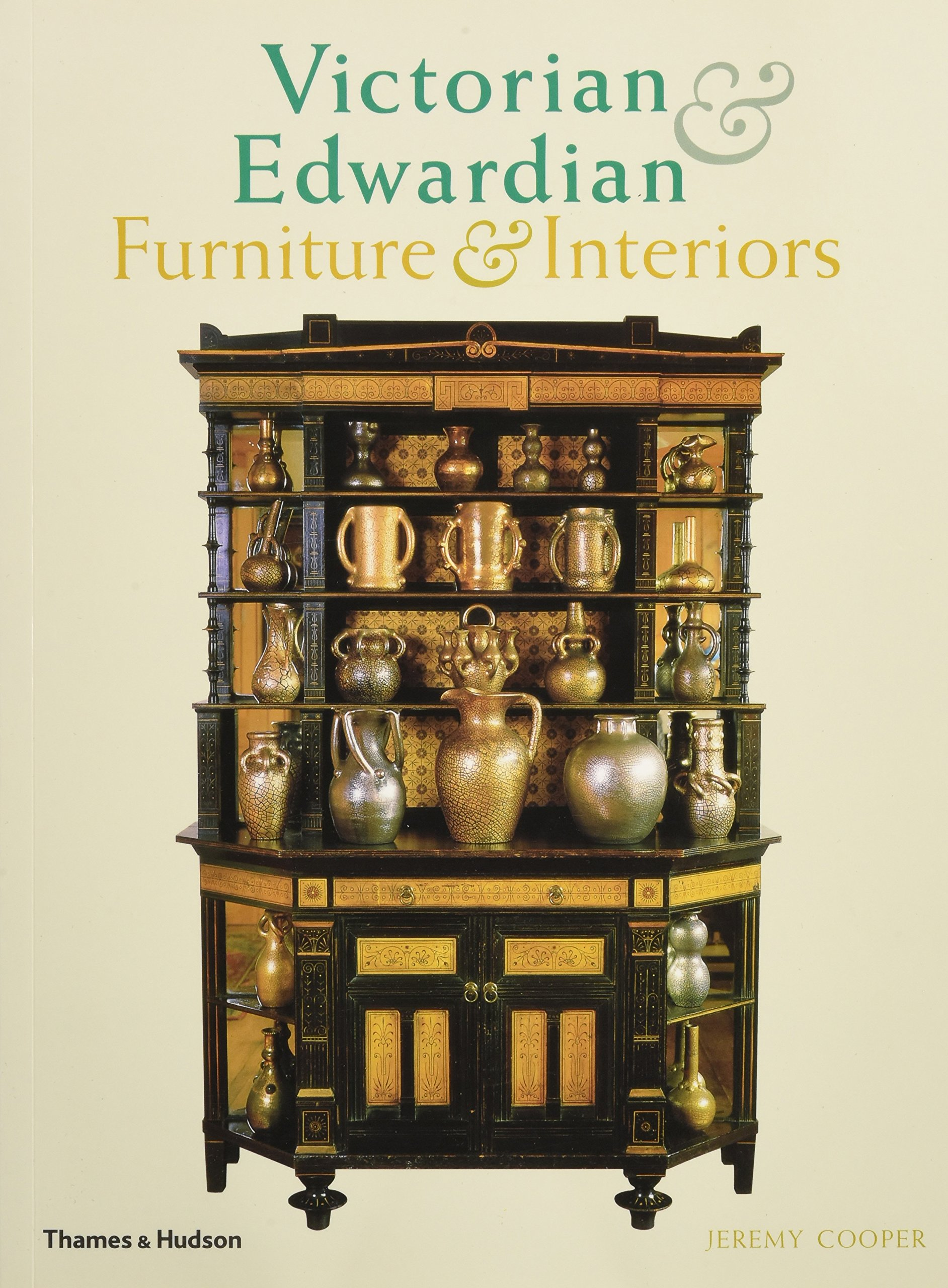 Victorian And Edwardian Furniture And Interiors: From The Gothic Revival To  Art Nouveau: Amazon.co.uk: Jeremy Cooper: 9780500280225: Books